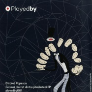 Front View : Discret Popescu - CEL MAI DISCRET DINTRE PAMANTENI EP (VINYL ONLY / 180GR) - Playedby / Playedby001