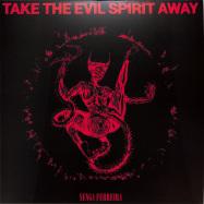 Front View : Senga Ferreira - TAKE THE EVIL SPIRIT AWAY (2LP) - Trading Places Records / TPR 003