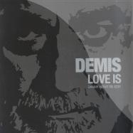 Front View : Demis Roussos - LOVE IS (DANNY KRIVIT RE-EDIT) - Discograph / 6153606