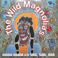 Front View : The Wild Magnolias - HANDA WANDA / (SOMEBODY GOT) SOUL, SOUL, SOUL (7 INCH) - Dynamite Cuts  / DYNAM7076