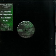 Front View : Various / Alexi Delano, Mike Bryant, BPMF, Anton Kubikov - WE HAVE NOTHING LEFT TO LOSE - Losers With Attitude / LWA01