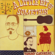 Front View : Tommy Guerrero - A LITTLE BIT OF SOMETHIN (2X12 LP, 180GR, REPRESS) - Be With Records  / bewith024lp