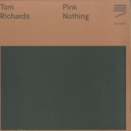 Front View : Tom Richards - PINK NOTHING (LP) - Nonclassical / NONCLSS027