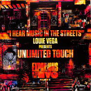 Front View : Louie Vega presents Unlimited Touch - I HEAR MUSIC IN THE STREETS - Nervous Records / NER25099