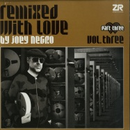 Front View : Various Artists - REMIXED WITH LOVE BY JOEY NEGRO VOL.3 PART 3 (2LP) - Z Records / ZeddLP045z / 169721