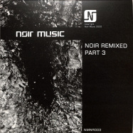 Front View : Noir - REMIXED PART 3 (2X12 INCH) - Noir Music / NMNR003