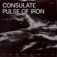 Front View : Consulate - THE PULSE OF IRON - Pure Space Recordings / PS008
