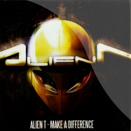 Front View : Alien T - MAKE A DIFFERENCE - Traxtorm Records / Trax0104