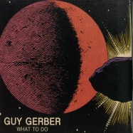 Front View : Guy Gerber - WHAT TO DO - Rumors / RMS014