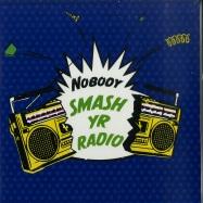 Front View : Nobody - SMASH YR RADIO / VELVET COVE (7 INCH) - Ubiquity / UR7373