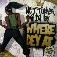 Front View : MC T. Tucker & DJ Irv - WHERE DEY AT (GOLDEN 7 INCH) - Superjock Records / SJ118