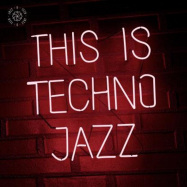 Front View : Various Artists - THIS IS TECHNO JAZZ VOL. I (2LP) - JAZZ-O-TECH / JOT013