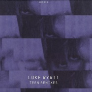 Front View : Luke Wyatt - TEEN REMIXES - Emotional Response / ERS 018