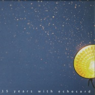 Front View : Various Artists - 15 YEARS WITH ECHOCORD (2X12 INCH LP) - Echocord / Echocord 071