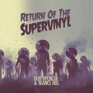 Front View : Dub Spencer & Trance Hill - RETURN OF THE SUPERVINYL (LP+DL CODE) - Echo Beach / 147831