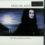 Front View : Dead Or Alive - MAD, BAD AND DANGEROUS TO KNOW (180G LP) - Music on Vinyl / MOVLP2123