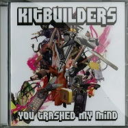 Front View : Kitbuilders - YOU TRASHED MY MIND (CD) - Vertical Records 05 CD