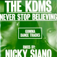 Front View : The KDMS - NEVER STOP BELIEVING - Gomma Dance Tracks / Gommadt003