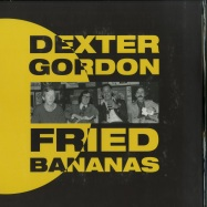 Front View : Dexter Gordon - FRIED BANANAS (180G LP + MP3) - Gearbox / GB1535 / 1071746GRL