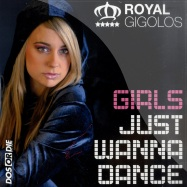 Front View : Royal Gigolos - GIRLS JUST WANNA DANCE - Dos Or Die / us058