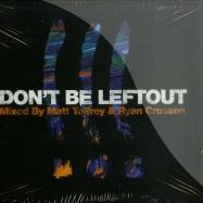 Front View : Matt Tolfrey & Ryan Crosson Pres - DONT BE LEFTOUT (CD) - Leftroom / Leftcd005