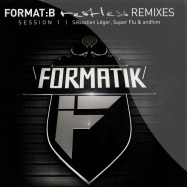 Front View : Various Artists - FORMAT B RESTLESS REMIXES SESSION 1 / (RMX BY LEGER,ANDHIM, SUPERFLU) - Formatik / FMK007