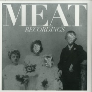 Front View : V/A (Matt Mor, Gerald VDH,Specific Objects, Joton) - MEAT YOUR MAKER 1 - MEAT RECORDINGS / MR006