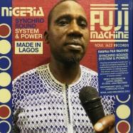 Front View : Various Artists - NIGERIA FUJI MACHINE - SYNCHRO SOUND SYSTEM & POWER (180G LP + MP3) - Soul Jazz Records / SJRLP412 / 165151