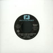 Front View : Jeff Perry / Mandrill - LOVE DON T COME NO STRONGER / TOO LATE (7 INCH) - Outta Sight  / OSV186