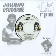 Front View : Johnny Osbourne / Roots Radics - NEVER STOP FIGHTING / DANGEROUS MATCH SIX (7 INCH) - 17 North Parade / VP9633