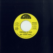 Front View : Mr Floods Party / Fork in the Road - COMPARED TO WHAT / CANT TURN AROUND NOW (7 INCH) - Outta Sight / osv168