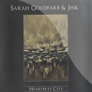 Front View : Sarah Goldfarb & JHK - HEARTBEAT CITY - Treibstoff 91
