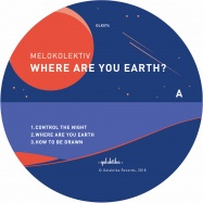Front View : Melokolektiv - WHERE ARE YOU EARTH? - Galaktika / GLK74