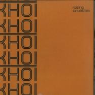Front View : Various Artists - RAISING ANCESTORS - Khoi Khoi / KHOI002