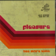 Front View : Pleasure - ONE MORE TIME (7 INCH) - Six Nine Records  / NP17