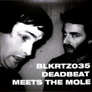 Front View : Deabeat / The Mole - DEADBEAT MEETS THE MOLE (2LP) - BLKRTZ / BLKRTZ 035