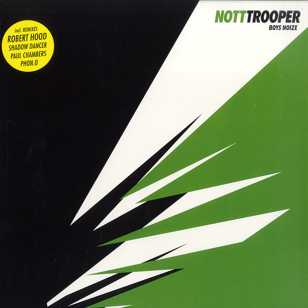 Boys Noize - NOTT, TROOPER R. HOOD, PHON O RMXS , SHADOW DANCER RMX