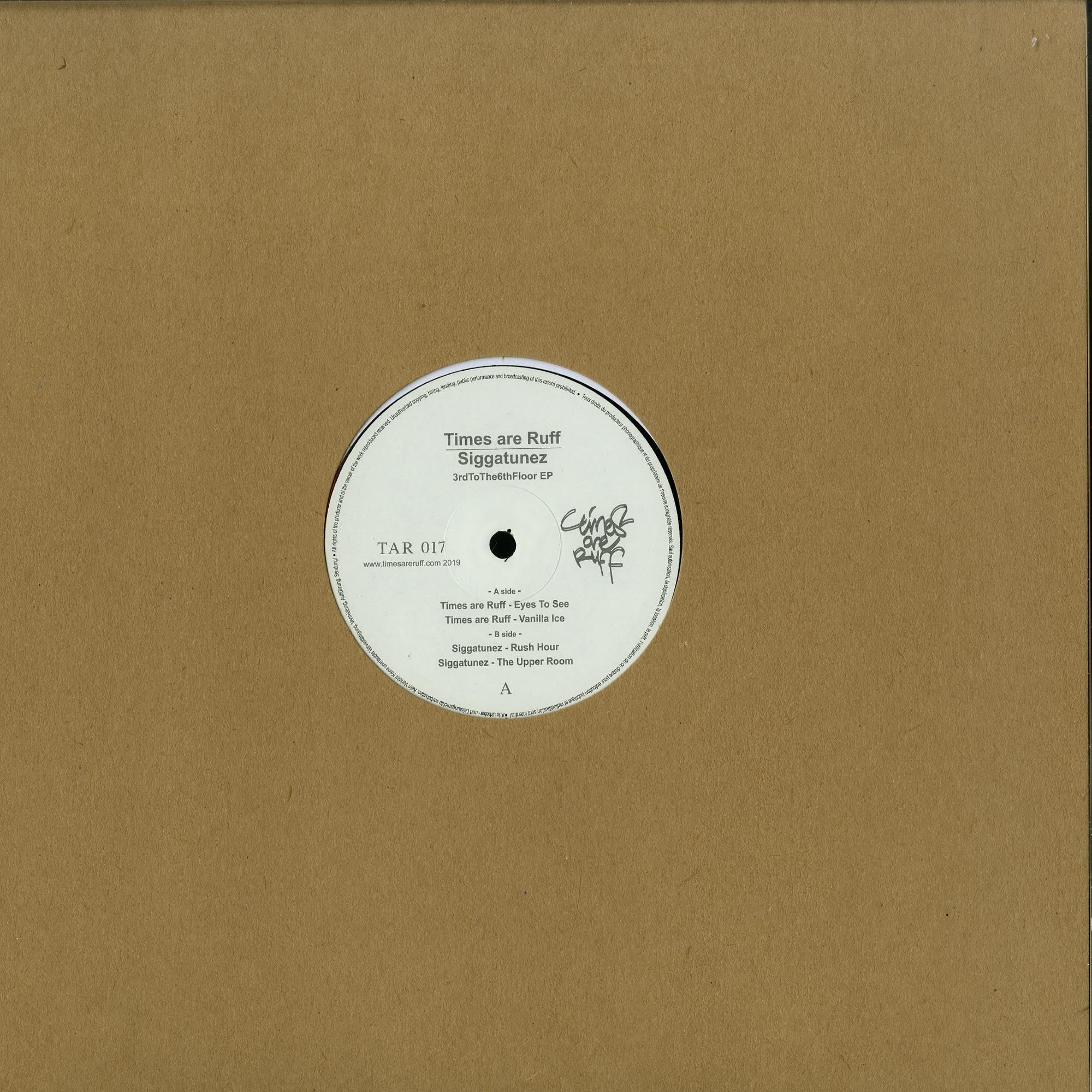 Times Are Ruff & Siggatunez - 3RDTOTHE6THFLOOR EP