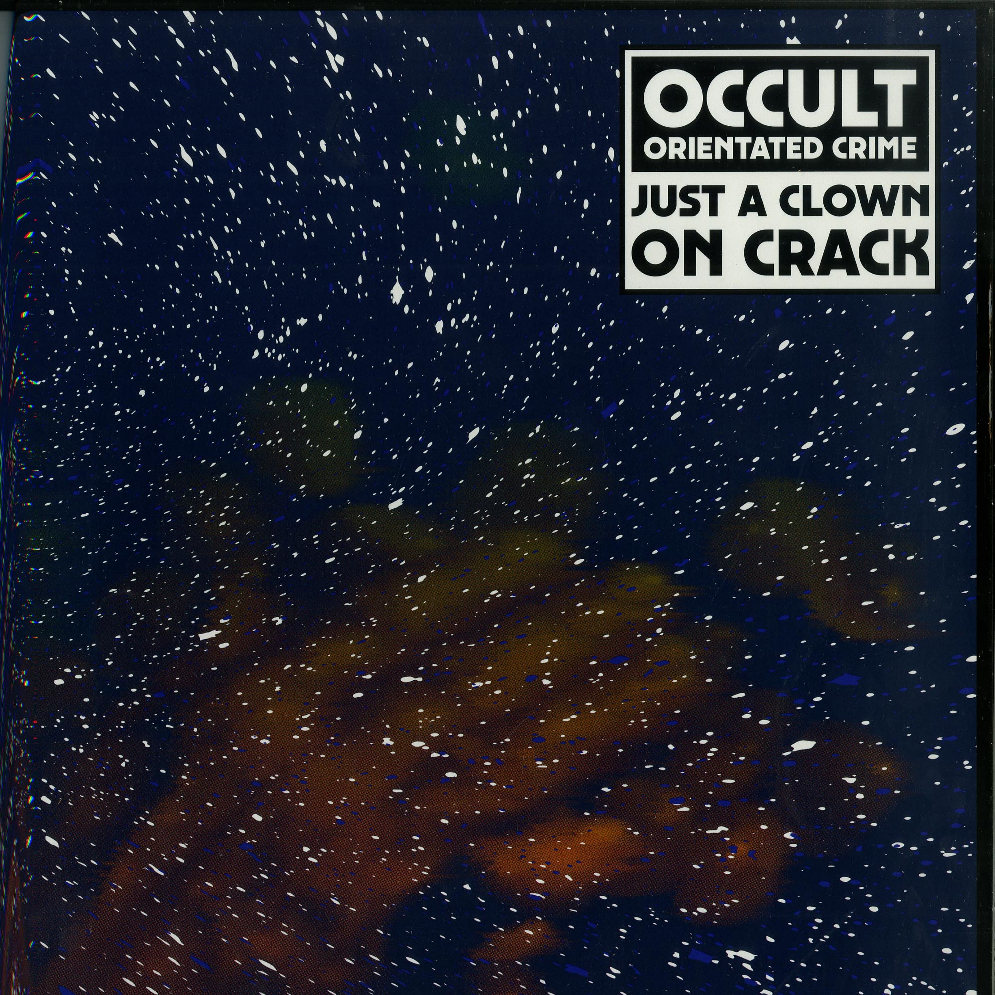 Occult Orientated Crime  - JUST A CLOWN ON CRACK