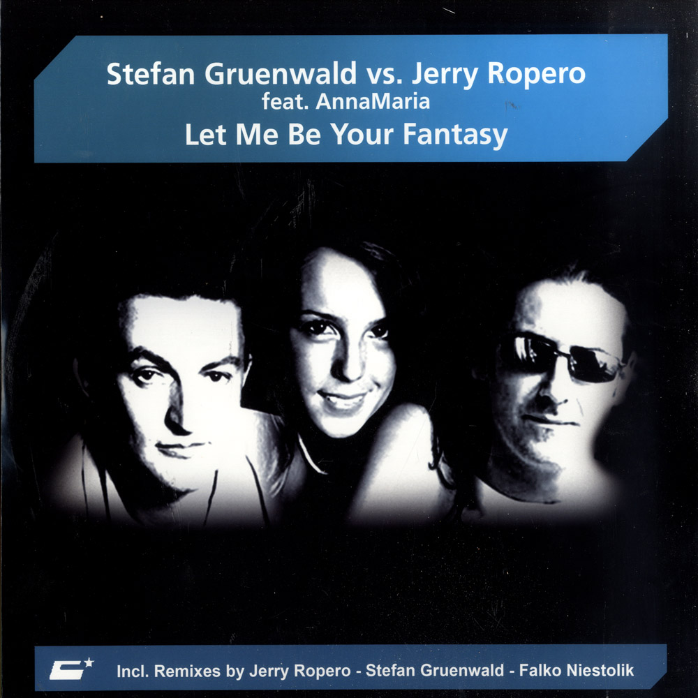 Stefan Gruenwald vs Jerry Ropero - LET ME BE YOUR FANTASY