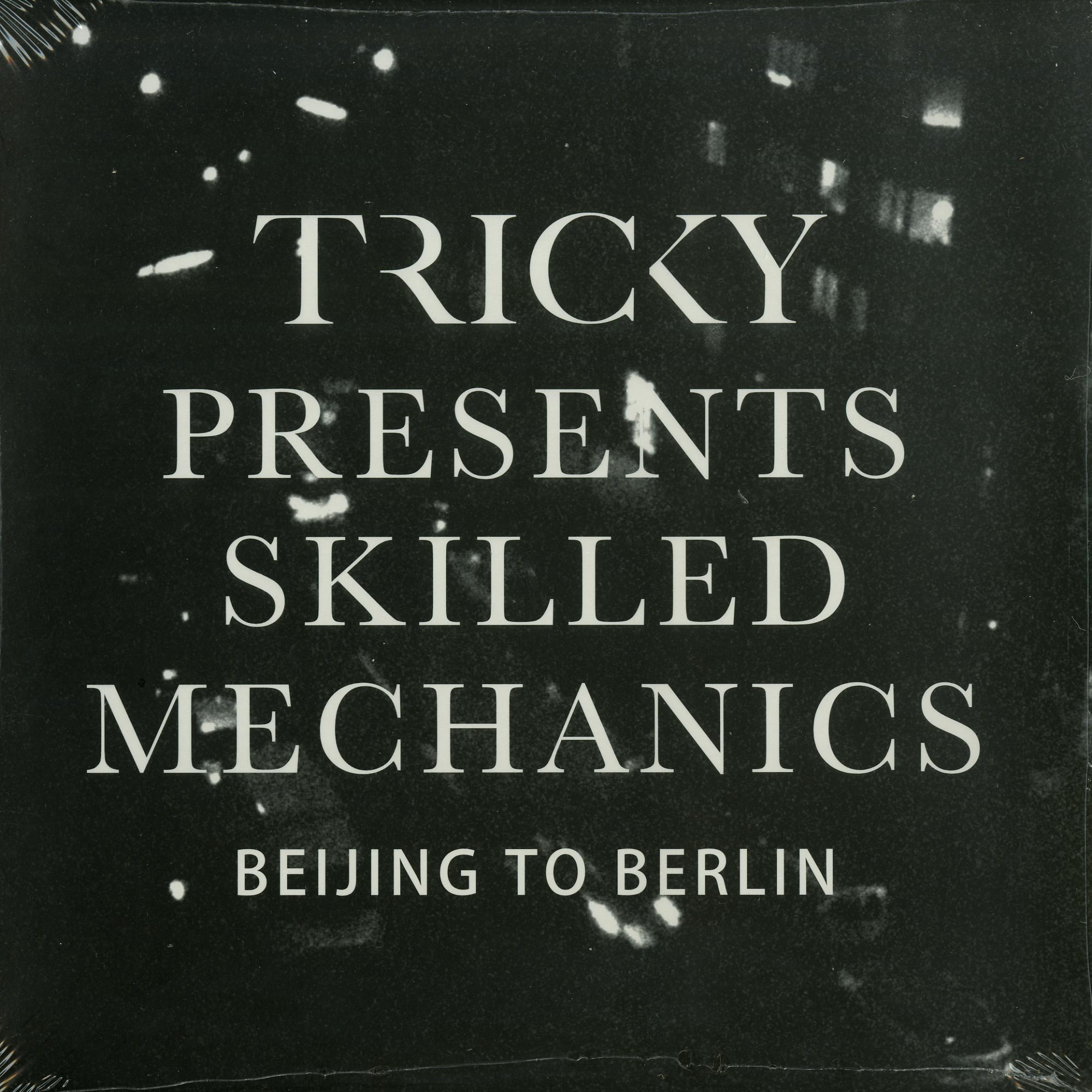 Tricky pres. Skilled Mechanics - BEIJING TO BERLIN