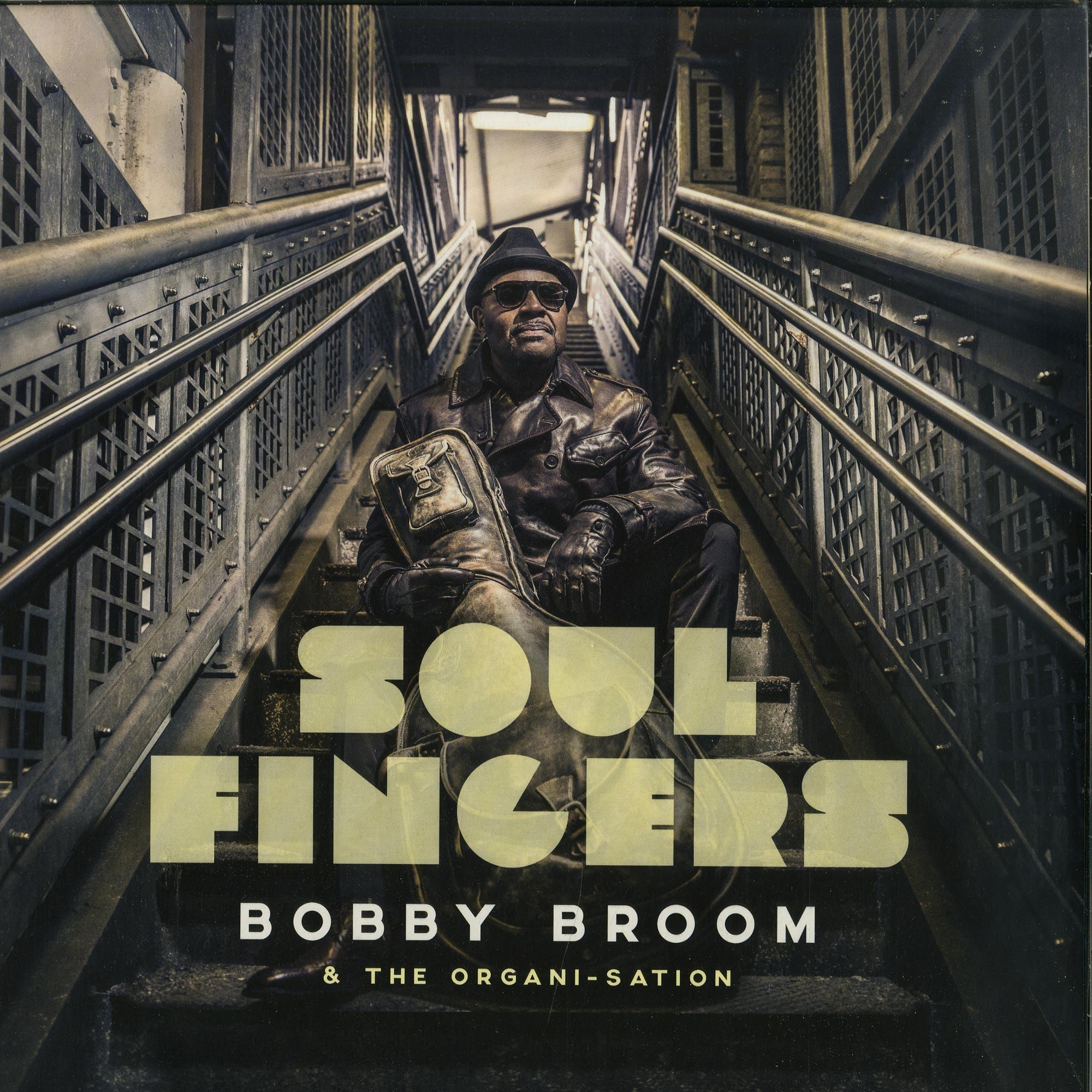 Bobby Broom & The Organi-Sation - SOUL FINGERS
