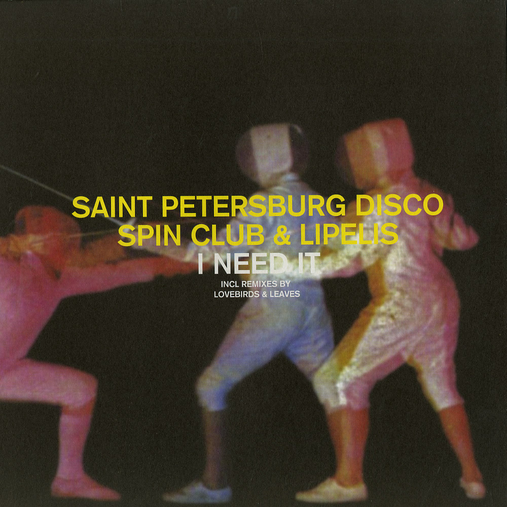 The Saint Petersburg Disco Spin Club & L - I NEED IT, LOVEBIRDS MIX, LEAVES MIX