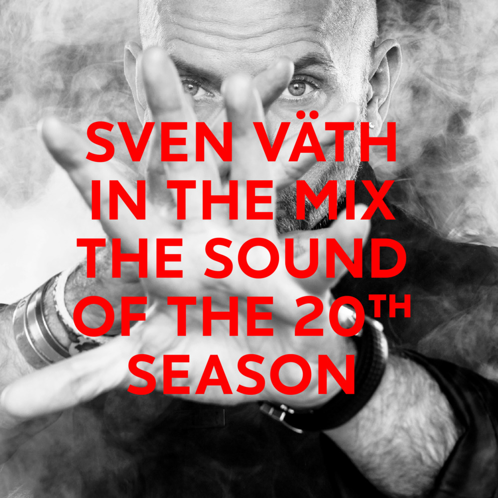 Sven Väth In The Mix - THE SOUND OF THE 20TH SEASON