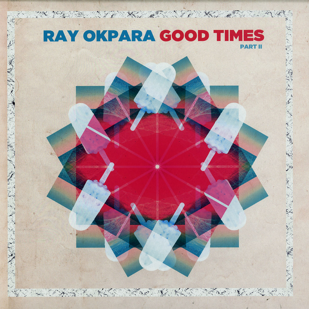 Ray Okpara - GOOD TIMES PART 2