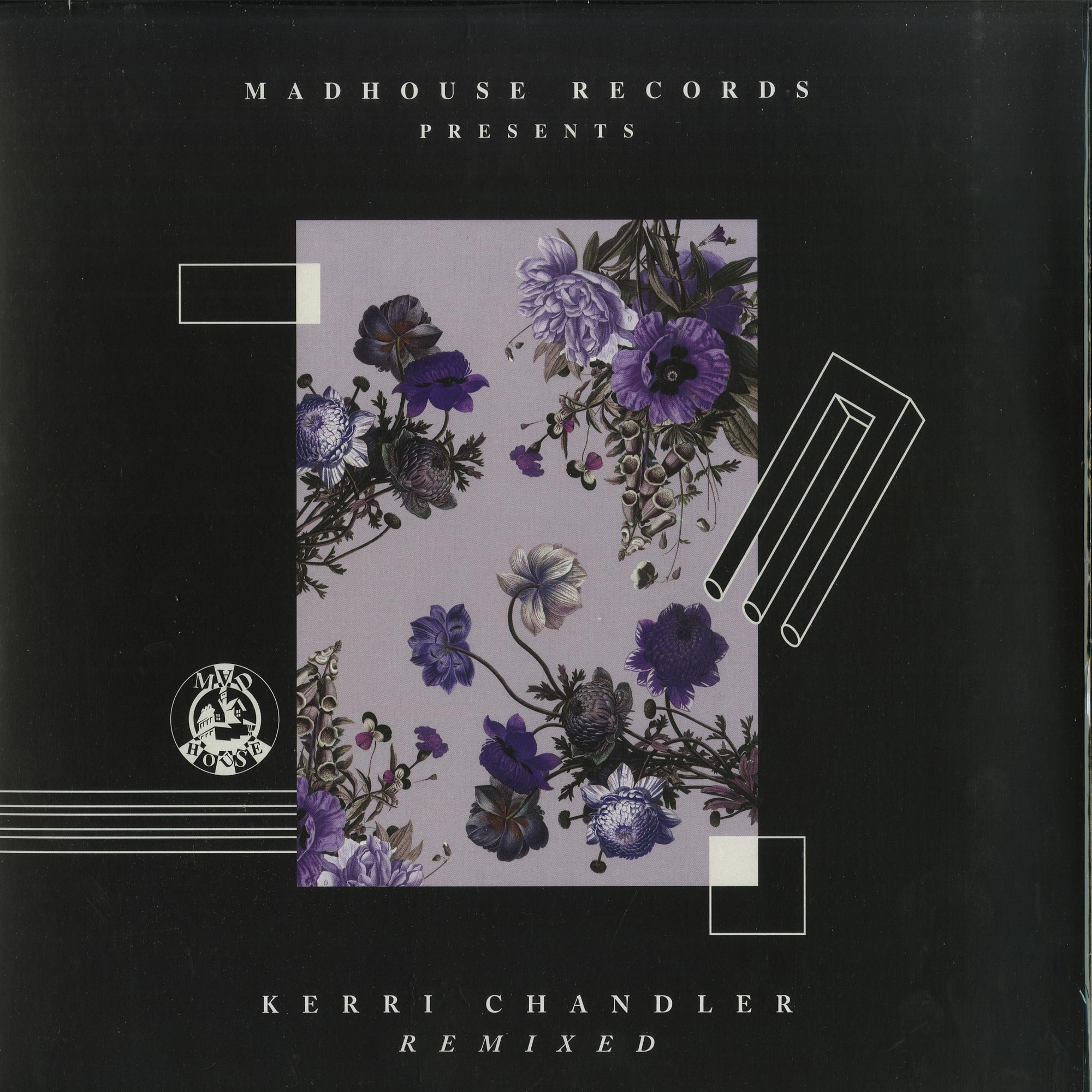 Kerri Chandler / Matrix / Dreamer G - MADHOUSE PRESENTS KERRI CHANDLER REMIXED