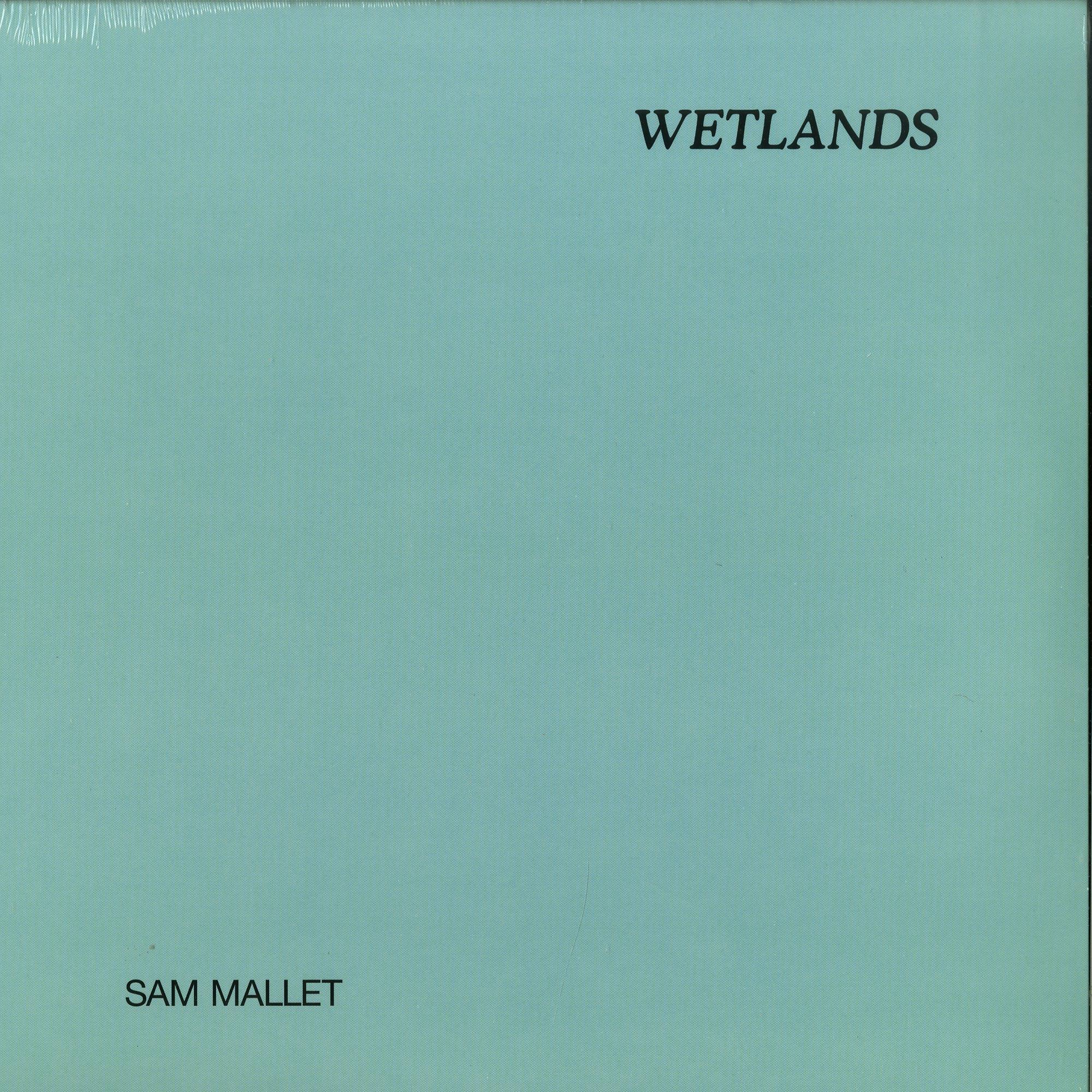 Sam Mallet - WETLANDS
