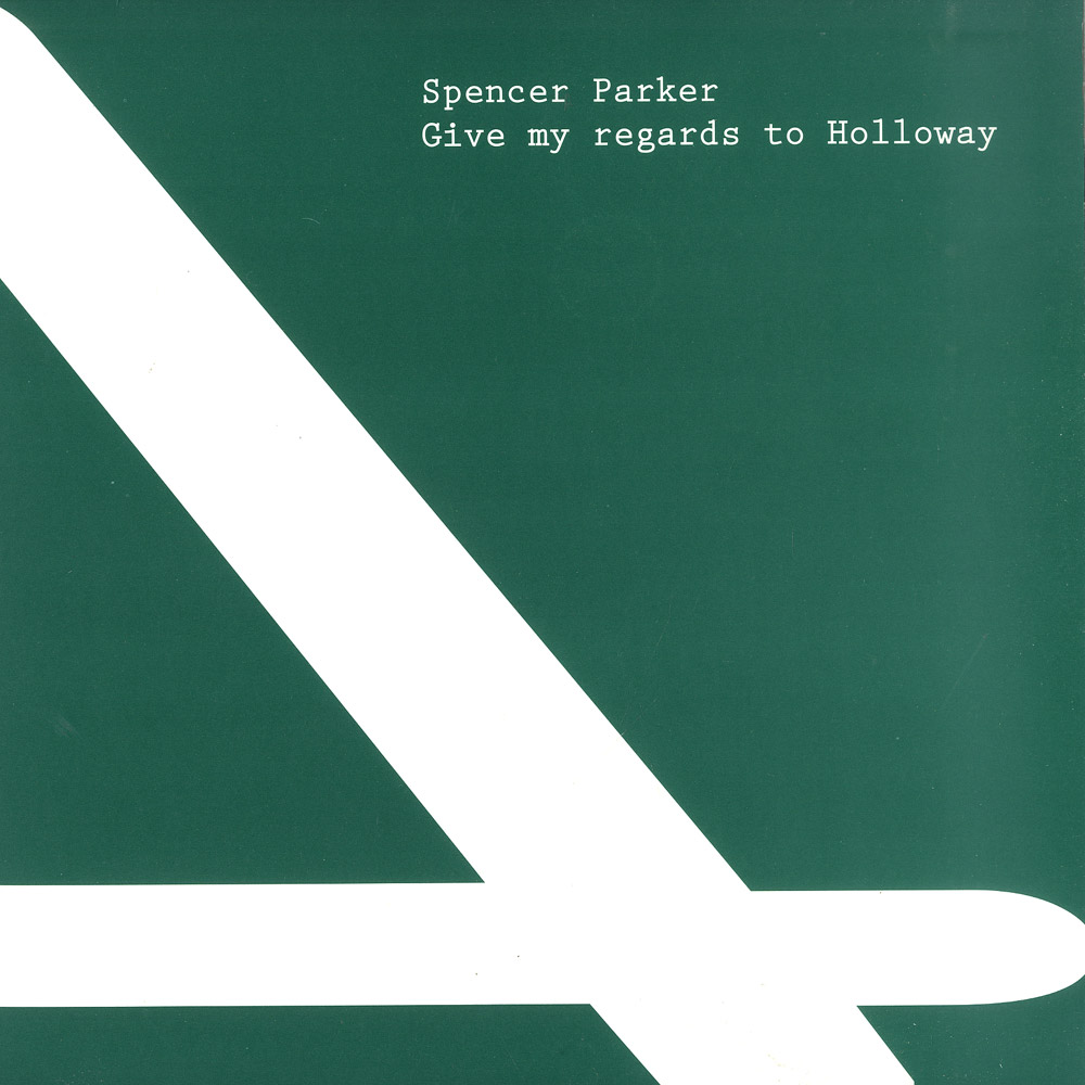 Spencer Parker - GIVE REGARDS TO HOLLOWAY