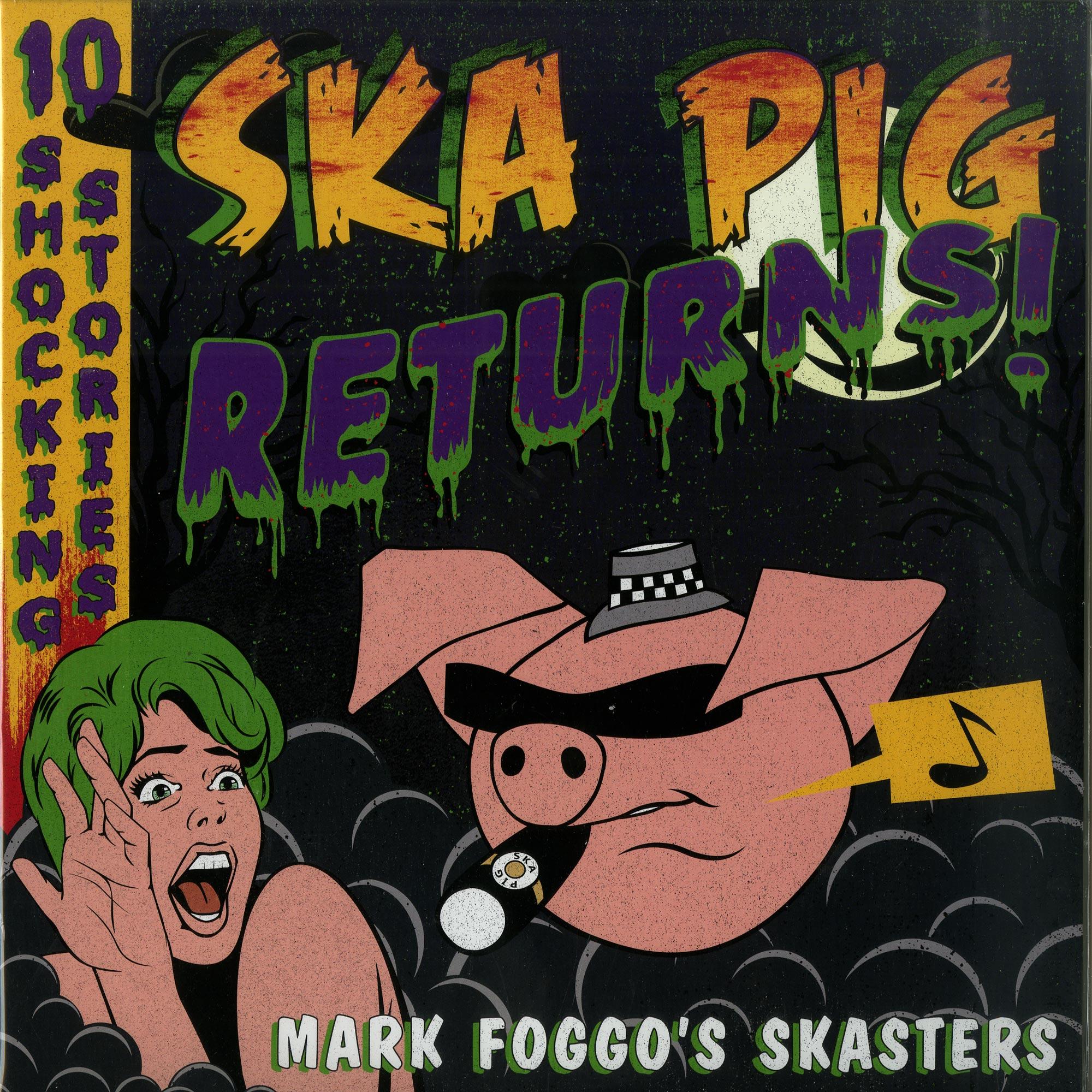Mark Foggos Skasters - SKA PIG RETURNS!