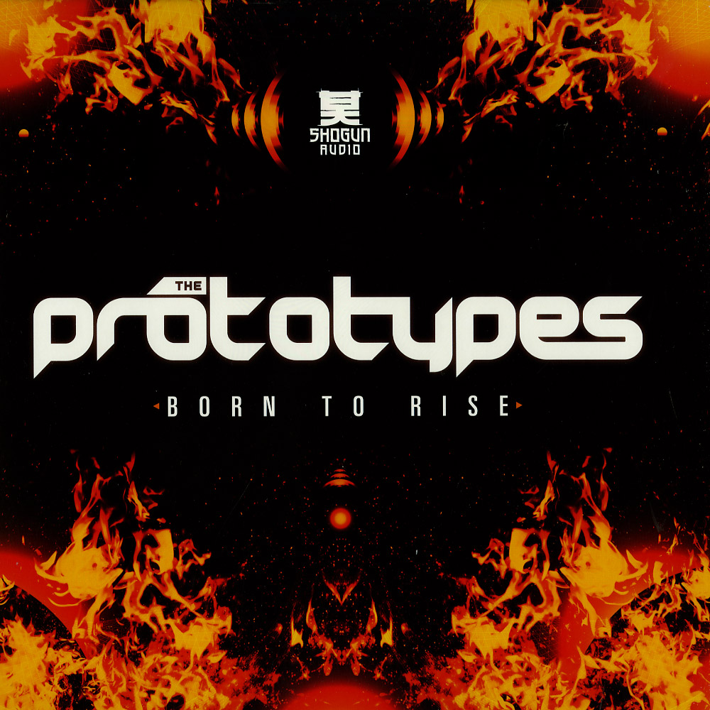 The Prototypes - BORN TO RISE / YOUR FUTURE